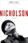 Nicholson: A Biography - Marc Eliot