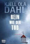 Rein wie der Tod: Norwegen-Krimi - Kjell Ola Dahl