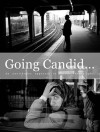 Going Candid... An unorthodox approach to Street Photography - Thomas Leuthard