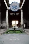 Atrium: Poems - Hala Alyan
