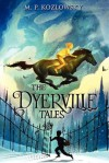 The Dyerville Tales - M. P. Kozlowsky