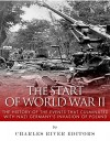 The Start of World War II: The History of the Events that Culminated with Nazi Germany's Invasion of Poland - Charles River Editors