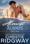Almost Always (Book 2) - Christie Ridgway