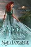 The Wicked Husband - Mary Lancaster