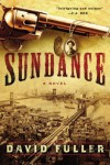 Sundance: A Novel - David Fuller