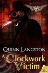 A Clockwork Victim (Vampire Extraordinaire) - Quinn Langston