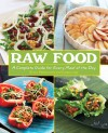 Raw Food: A Complete Guide for Every Meal of the Day - Irmela Lilja, Emma Palmcrantz