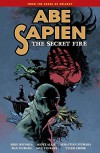Abe Sapien Volume 7: The Secret Fire - Mike Mignola, Scott Allie