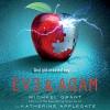 Eve and Adam - -Macmillan Audio-, Michael Grant, Katherine Applegate, Jenna Lamia, Holter Graham