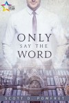 Only Say The Word - Scott D. Pomfret