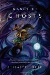 Range of Ghosts - Elizabeth Bear