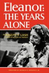 Eleanor: The Years Alone - Joseph P. Lash, Franklin D. Roosevelt Jr.