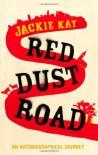 Red Dust Road - Jackie Kay