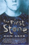 The First Stone - Don Aker