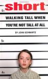 Short: Walking Tall When You're Not Tall At All - John Schwartz