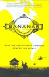 Bananas!: How The United Fruit Company Shaped the World - Peter Chapman