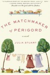 The Matchmaker of Périgord - Julia Stuart