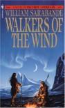 Walkers of the Wind - William Sarabande