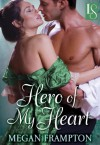 Hero of My Heart: A Loveswept Historical Romance - Megan Frampton
