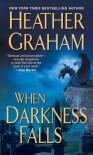 When Darkness Falls (The Alliance Vampires) - Heather Graham