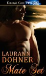 Mate Set (Mating Heat, #1) - Laurann Dohner