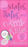 Mates, Dates, And Cosmic Kisses - Cathy Hopkins