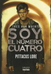 Soy el número cuatro (I Am Number Four) (Spanish Edition) - Pittacus Lore