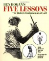 Ben Hogan's Five Lessons: The Modern Fundamentals of Golf - Ben Hogan, Anthony Ravielli