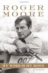 My Word is My Bond - Roger Moore, Gareth Owen