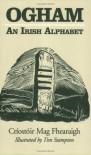 Ogham: An Irish Alphabet - Cristoir M. Fhearaigh