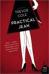 Practical Jean - Trevor Cole