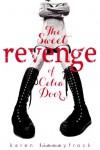 The Sweet Revenge of Celia Door - Karen Finneyfrock