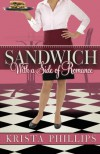 Sandwich, with a Side of Romance - Krista Phillips