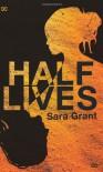 Half Lives - Sara Grant