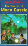 The Secret of Moon Castle (Enid Blyton's secret island series) - Enid Blyton