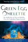 Green Egg Omelette: An Anthology of Art and Articles from the Legendary Pagan Journal - Oberon Zell-Ravenheart