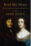 Read My Heart: A Love Story in England's Age of Revolution - Jane Dunn