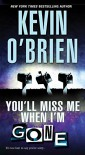 You'll Miss Me When I'm Gone - Kevin O'Brien