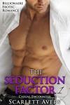The Seduction Factor: Billionaire Erotica Romance (The Seduction Factor Series Book 1) - Scarlett Avery