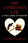 The Unwritten Law: A True Crime of Passion - Danny Cantrell