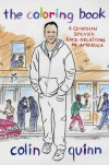 The Coloring Book: A Comedian Solves Race Relations in America - Colin Quinn