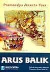 Arus Balik: Sebuah Epos Pasca Kejayaan Nusantara di Awal Abad 16 - Pramoedya Ananta Toer