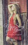 My song for you: La nostra canzone - Irene Pistolato