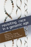 Revisiting Race in a Genomic Age - Barbara A. Koenig
