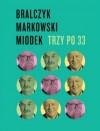 Trzy po 33 - Jerzy Bralczyk, Jan Miodek, Andrzej Markowski