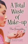 A Total Waste of Make-up - Kim Gruenenfelder