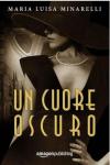 Un cuore oscuro - Maria Luisa Minarelli