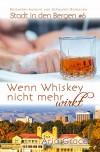 Wenn Whiskey nicht mehr wirkt (Stadt in den Bergen 6) - Aria Grace