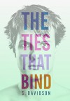 The Ties That Bind - H. Davidson