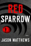 Red Sparrow - Jason  Matthews